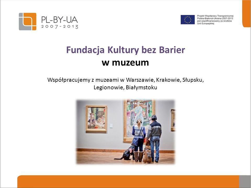 Fundacja Kultury bez Barier Misją Fundacji Kultury bez Barier jest udostępnianie kultury osobom z niepełnosprawnością wzroku i słuchu. Promujemy kultu