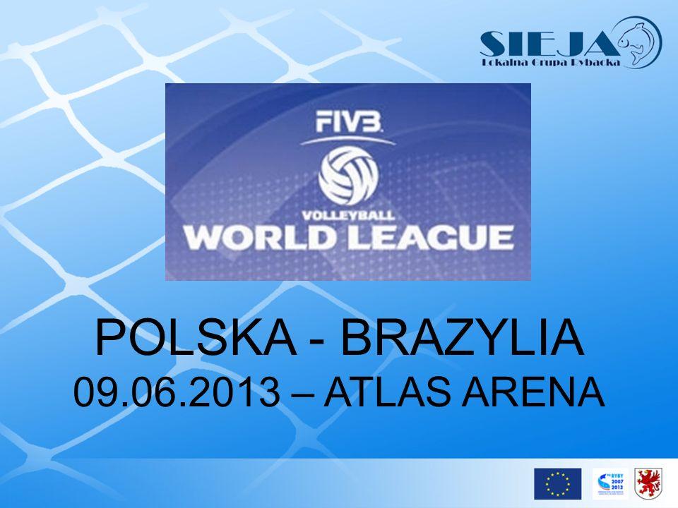 POLSKA - BRAZYLIA 09.06.2013 – ATLAS ARENA
