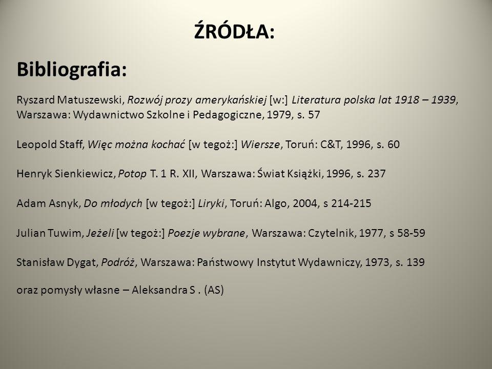 Bibliografia: Ryszard Matuszewski, Rozwój prozy amerykańskiej [w:] Literatura polska lat 1918 – 1939, Warszawa: Wydawnictwo Szkolne i Pedagogiczne, 1979, s.