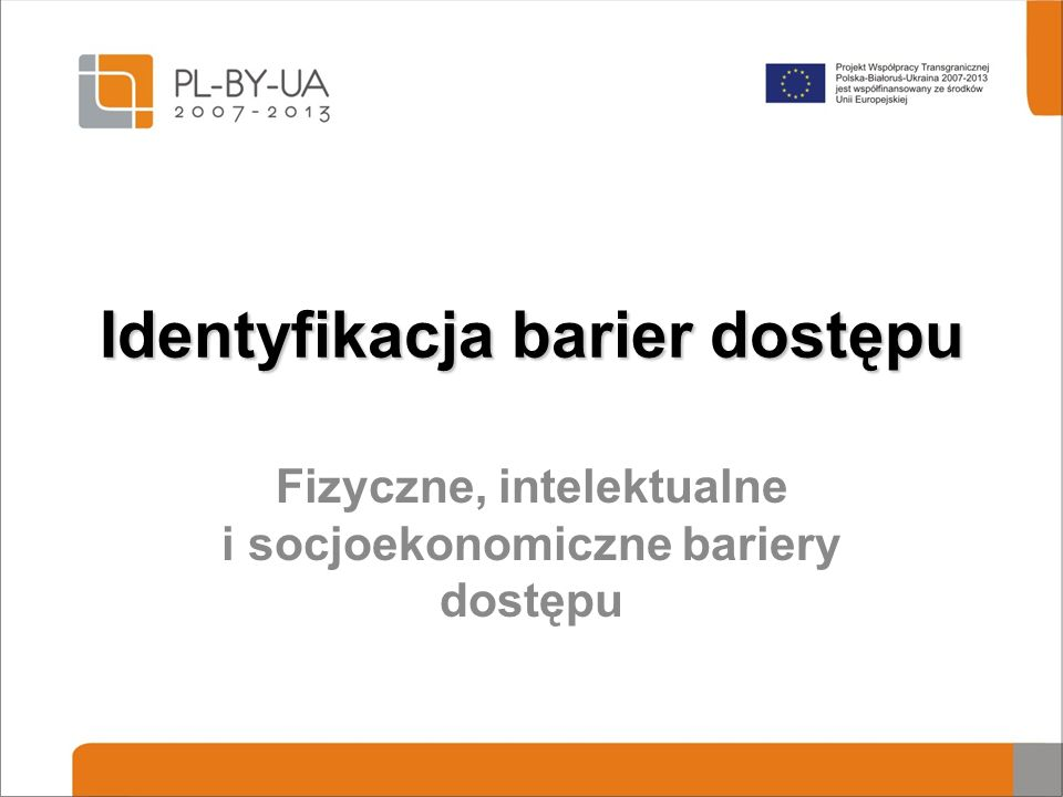 Identyfikacja barier dostępu Fizyczne, intelektualne i socjoekonomiczne bariery dostępu