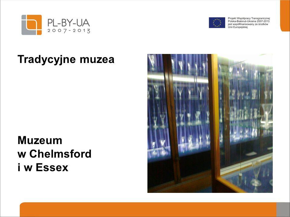 Tradycyjne muzea Muzeum w Chelmsford i w Essex