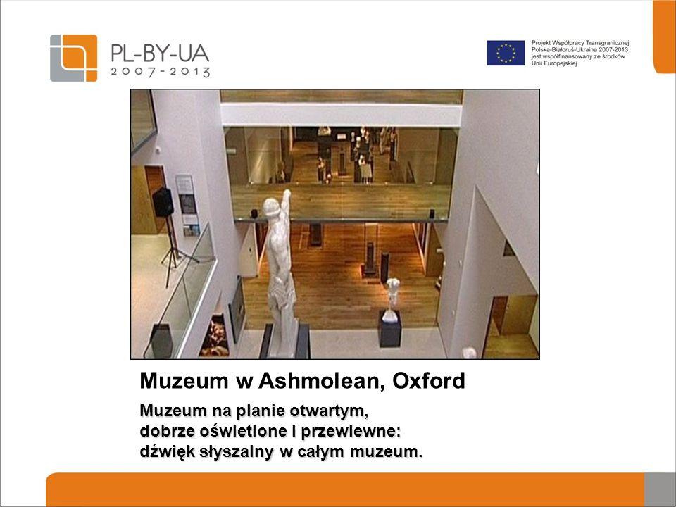 Muzeum w Ashmolean, Oxford Muzeum na planie otwartym, dobrze oświetlone i przewiewne: dźwięk słyszalny w całym muzeum.