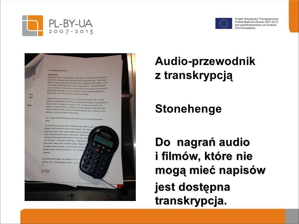 Audio-przewodnik z transkrypcją Stonehenge Do nagrań audio i filmów, które nie mogą mieć napisów jest dostępna transkrypcja.