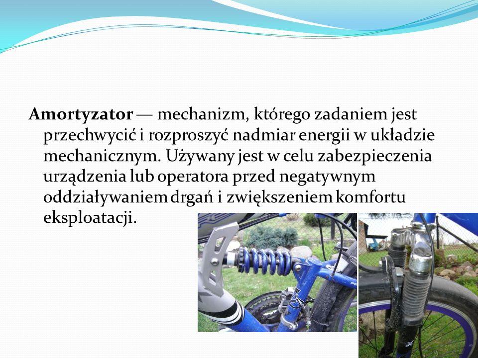 Amortyzator — mechanizm, którego zadaniem jest przechwycić i rozproszyć nadmiar energii w układzie mechanicznym. Używany jest w celu zabezpieczenia ur