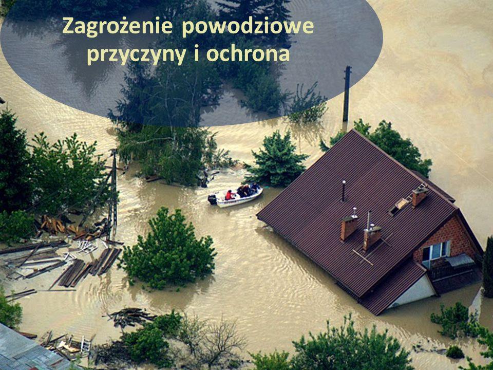 Zagrożenie powodziowe przyczyny i ochrona