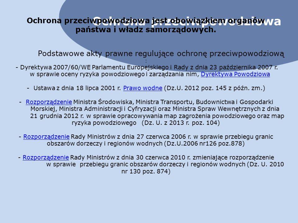 Ochrona przeciwpowodziowa Ochrona przeciwpowodziowa jest obowiązkiem organów państwa i władz samorządowych.