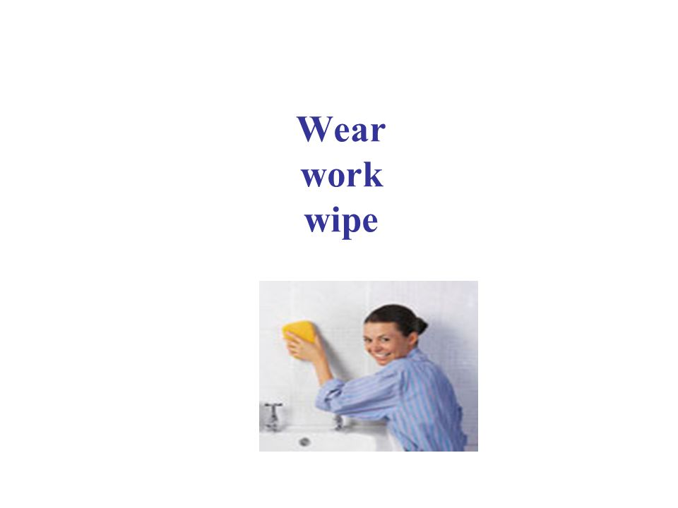 Wear work wipe