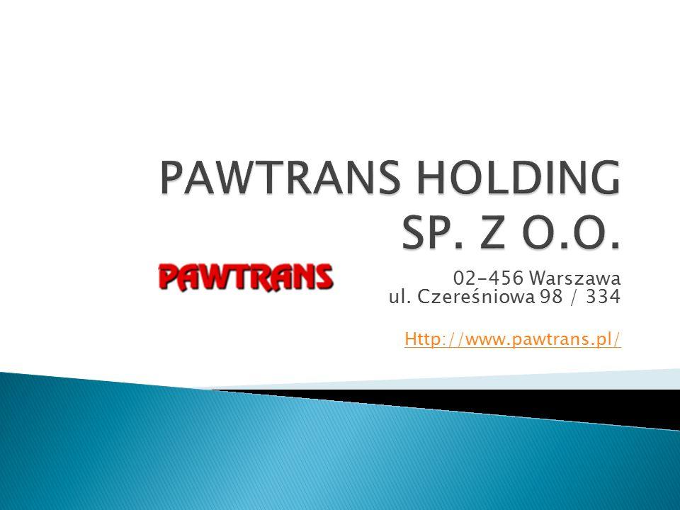 02-456 Warszawa ul. Czereśniowa 98 / 334 Http://www.pawtrans.pl/