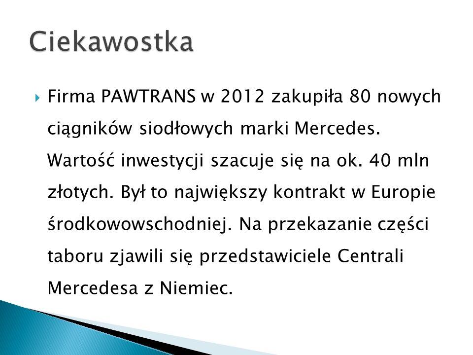  Firma PAWTRANS w 2012 zakupiła 80 nowych ciągników siodłowych marki Mercedes.