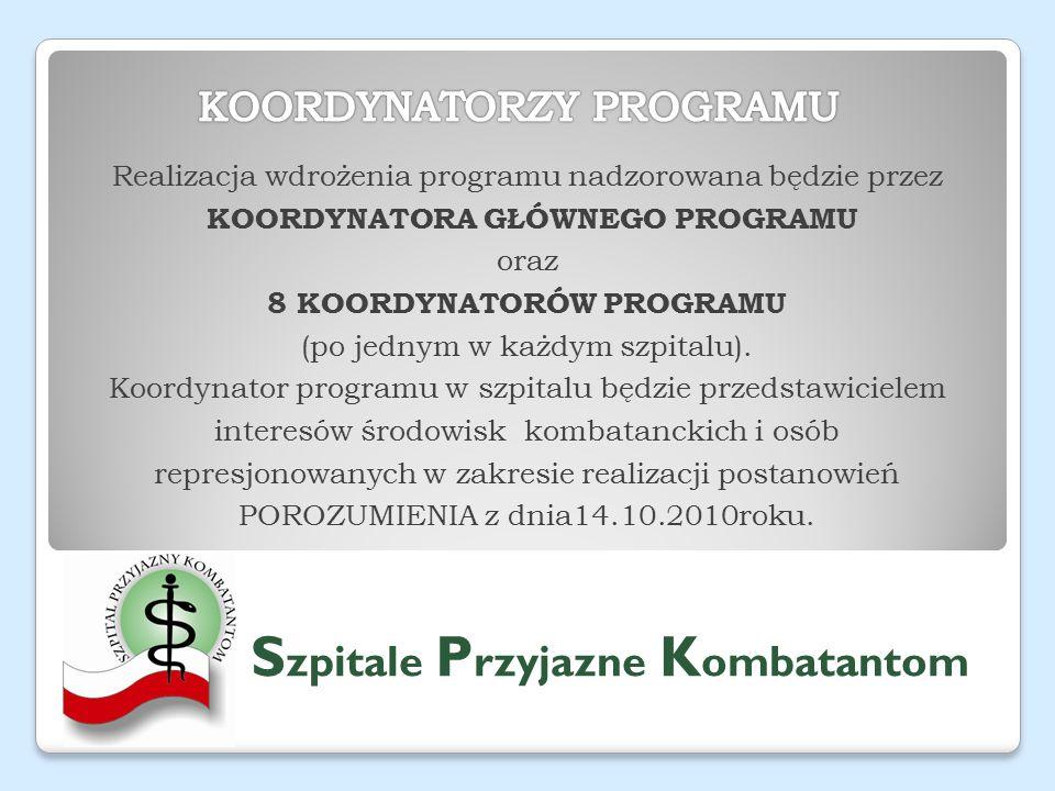 Realizacja wdrożenia programu nadzorowana będzie przez KOORDYNATORA GŁÓWNEGO PROGRAMU oraz 8 KOORDYNATORÓW PROGRAMU (po jednym w każdym szpitalu).
