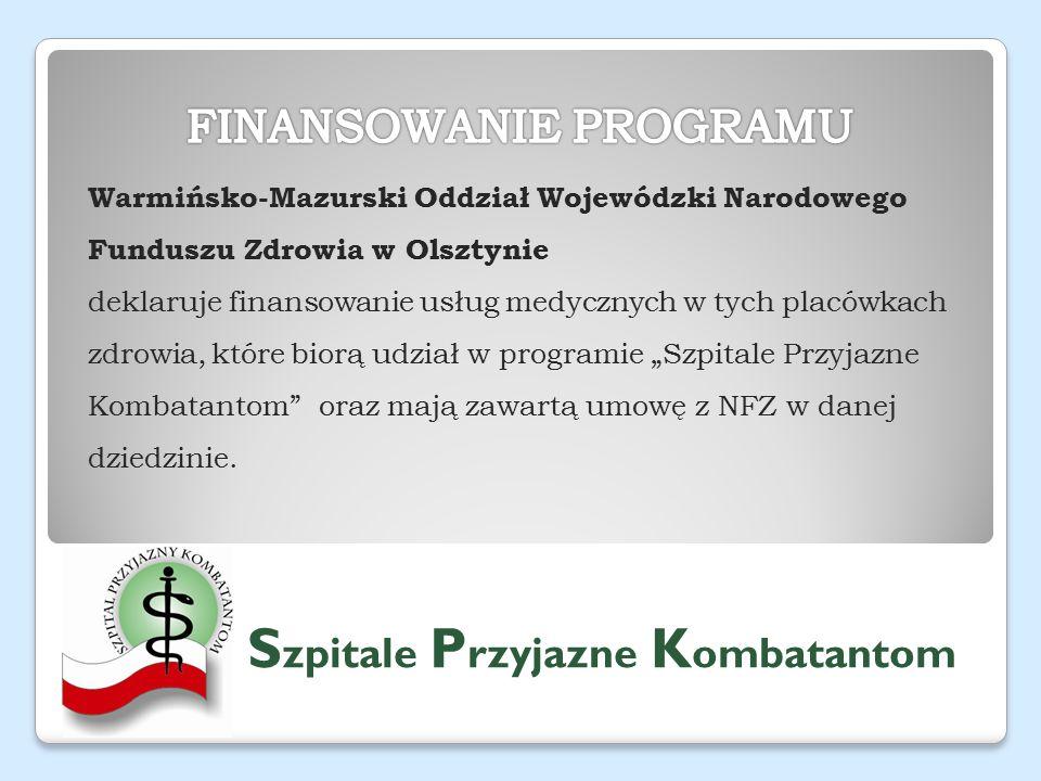 """Warmińsko-Mazurski Oddział Wojewódzki Narodowego Funduszu Zdrowia w Olsztynie deklaruje finansowanie usług medycznych w tych placówkach zdrowia, które biorą udział w programie """"Szpitale Przyjazne Kombatantom oraz mają zawartą umowę z NFZ w danej dziedzinie."""