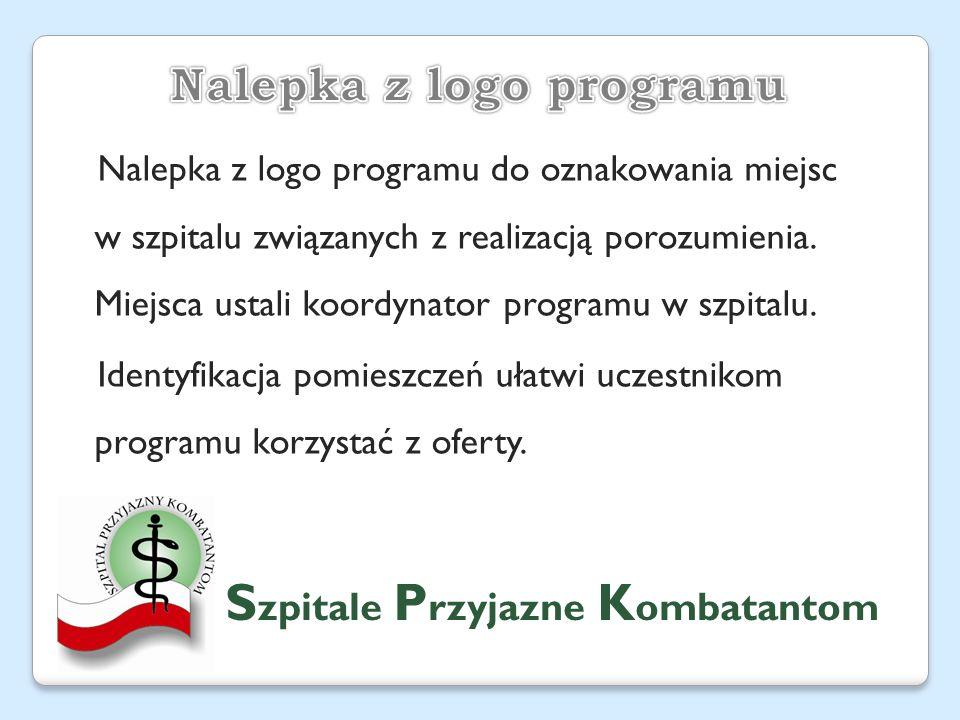 S zpitale P rzyjazne K ombatantom Nalepka z logo programu do oznakowania miejsc w szpitalu związanych z realizacją porozumienia.