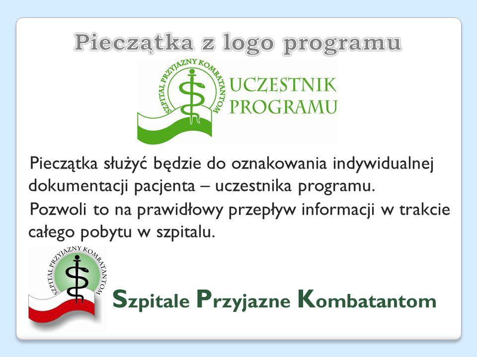 S zpitale P rzyjazne K ombatantom Pieczątka służyć będzie do oznakowania indywidualnej dokumentacji pacjenta – uczestnika programu.