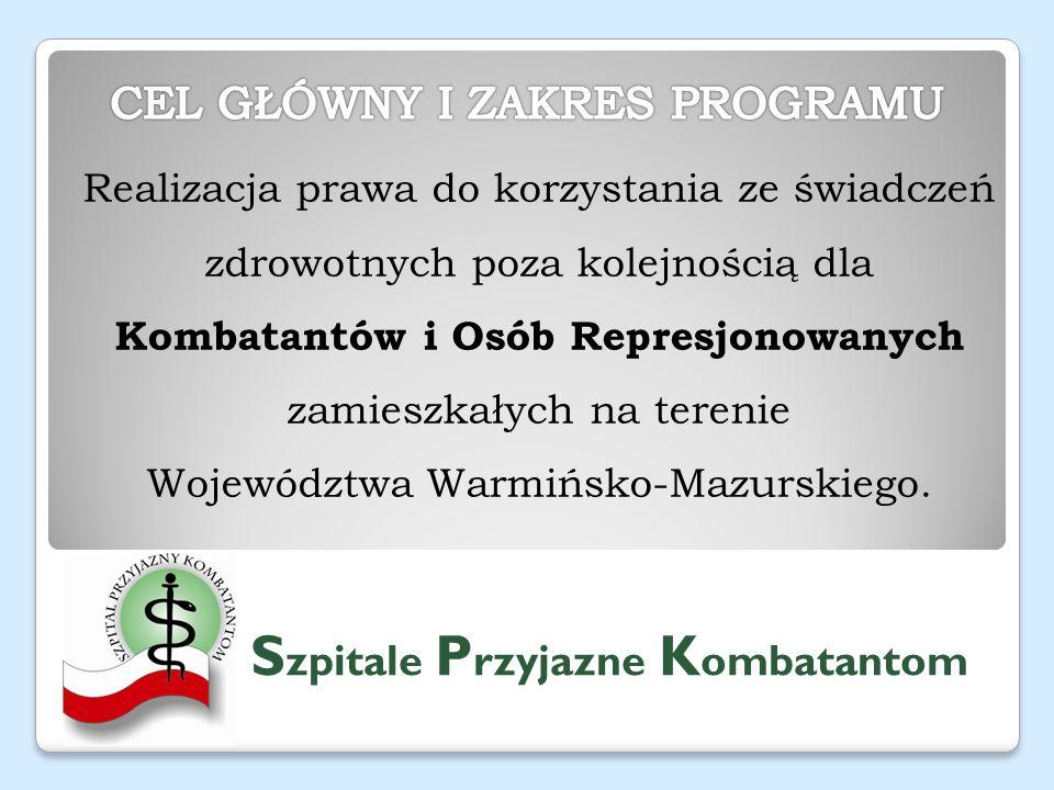 Realizacja prawa do korzystania ze świadczeń zdrowotnych poza kolejnością dla Kombatantów i Osób Represjonowanych zamieszkałych na terenie Województwa Warmińsko-Mazurskiego.