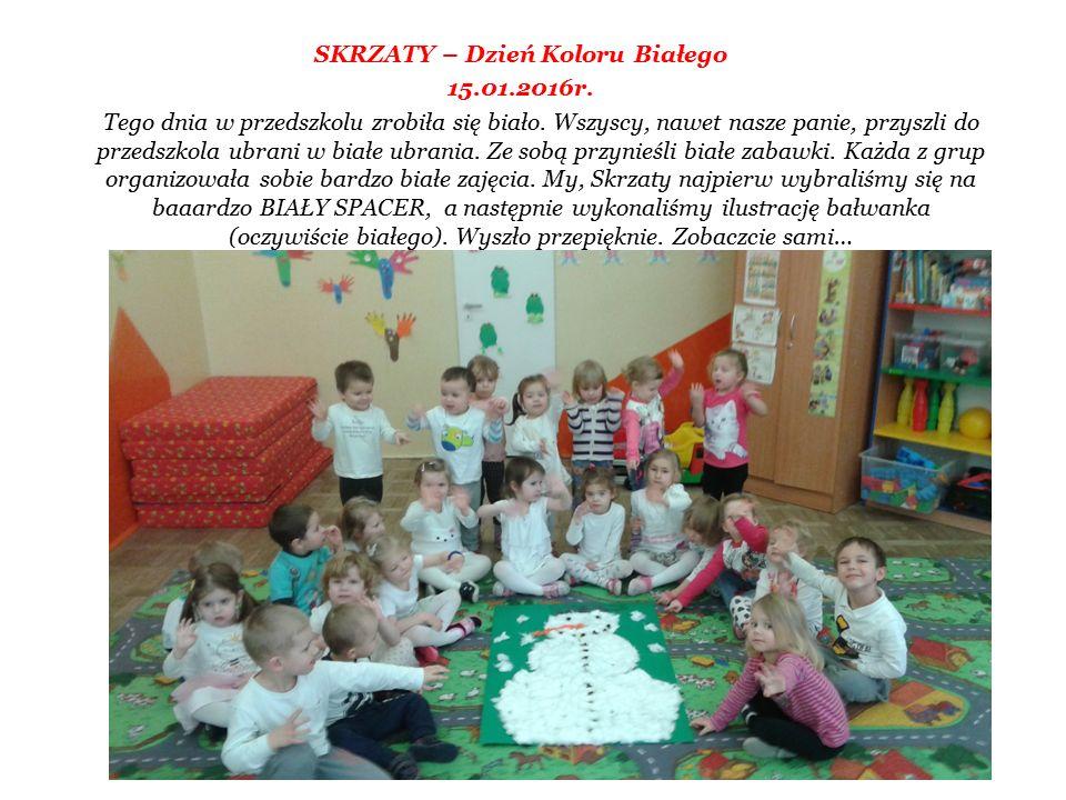 SKRZATY – Dzień Koloru Białego 15.01.2016r. Tego dnia w przedszkolu zrobiła się biało. Wszyscy, nawet nasze panie, przyszli do przedszkola ubrani w bi
