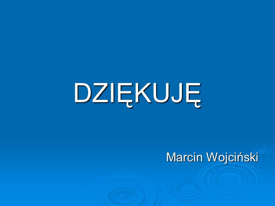 DZIĘKUJĘ Marcin Wojciński