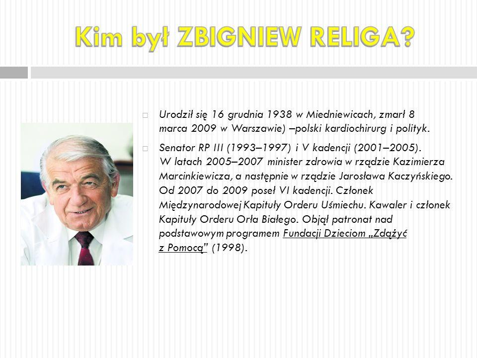  Urodził się 16 grudnia 1938 w Miedniewicach, zmarł 8 marca 2009 w Warszawie) –polski kardiochirurg i polityk.