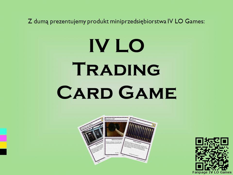 Z dumą prezentujemy produkt miniprzedsiębiorstwa IV LO Games: IV LO Trading Card Game
