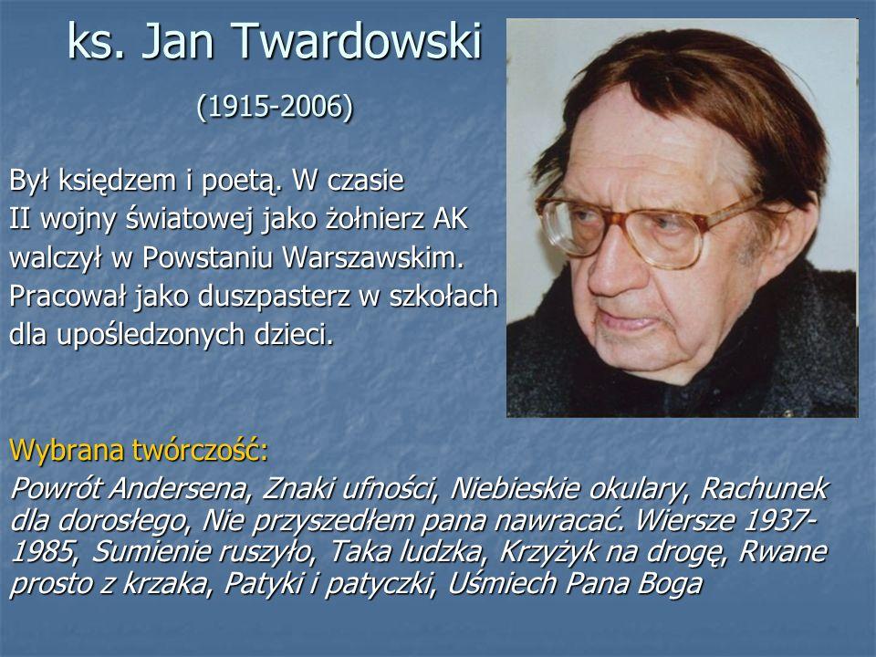 Był księdzem i poetą. W czasie II wojny światowej jako żołnierz AK walczył w Powstaniu Warszawskim.