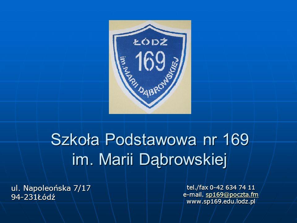 Szkoła Podstawowa nr 169 im. Marii Dąbrowskiej tel./fax 0-42 634 74 11 e-mail.