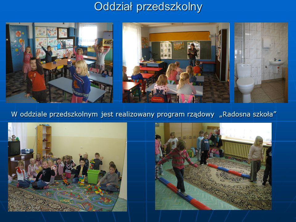"""Oddział przedszkolny W oddziale przedszkolnym jest realizowany program rządowy """"Radosna szkoła"""