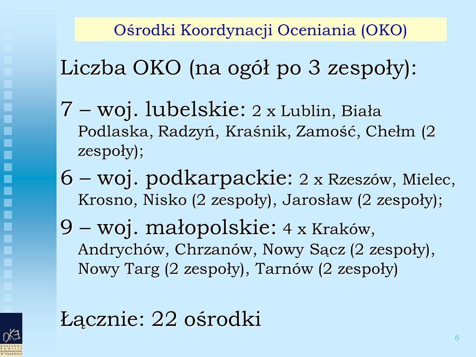 6 Liczba OKO (na ogół po 3 zespoły): 7 – woj.