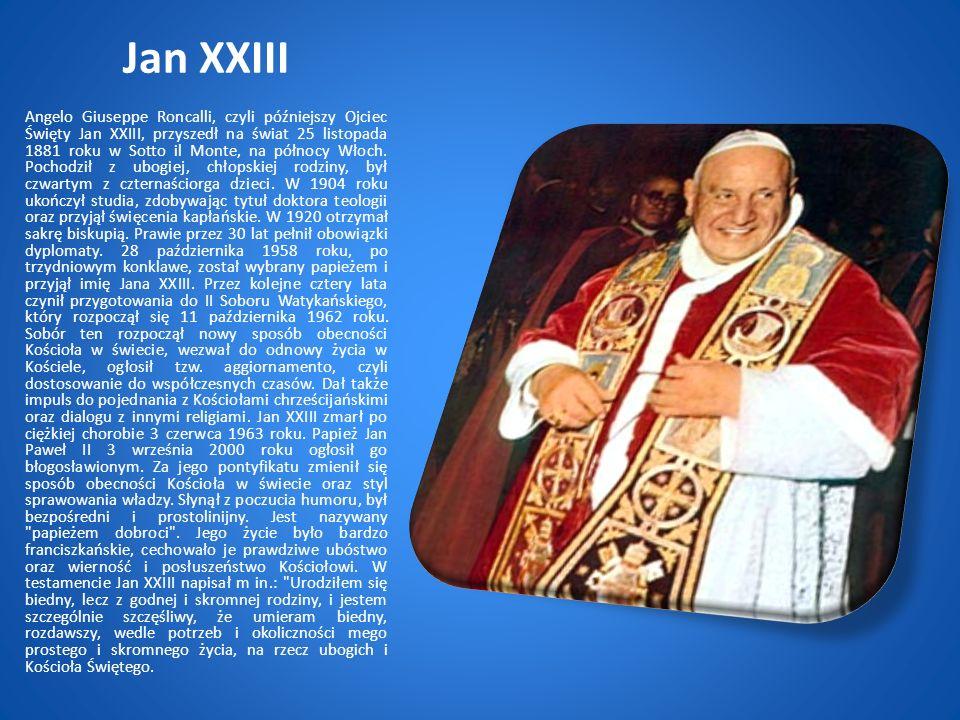 Jan XXIII Angelo Giuseppe Roncalli, czyli późniejszy Ojciec Święty Jan XXIII, przyszedł na świat 25 listopada 1881 roku w Sotto il Monte, na północy Włoch.