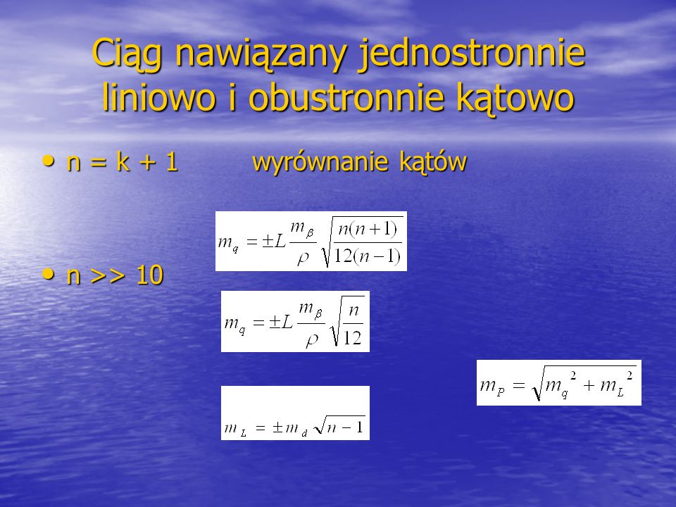 Dokładności pomiarów kątów i długości w sieciach geodezyjnych mq2 = mL2 = mP2/2