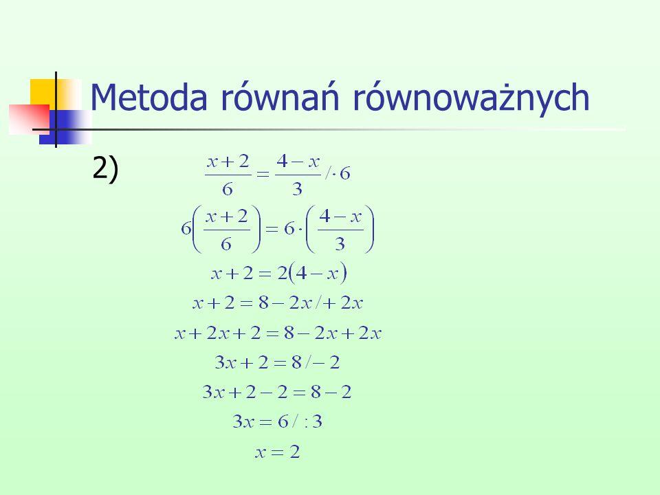 Metoda równań równoważnych 2)