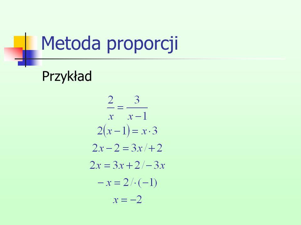 Metoda proporcji Przykład