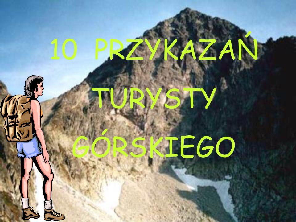 10 PRZYKAZAŃ TURYSTY GÓRSKIEGO