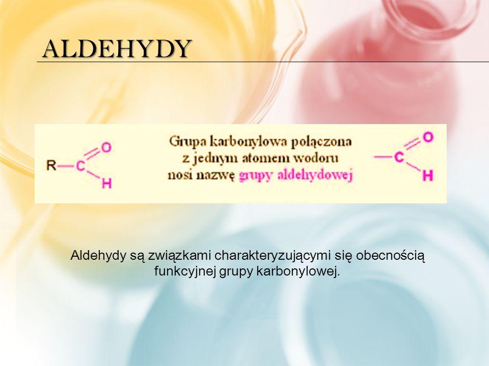 OTRZYMYWANIE ALDEHYDÓW Nazwa aldehydów pochodzi od łacińskiego określenia: alcohol dehydrogenatus (alkohol odwodorniony)