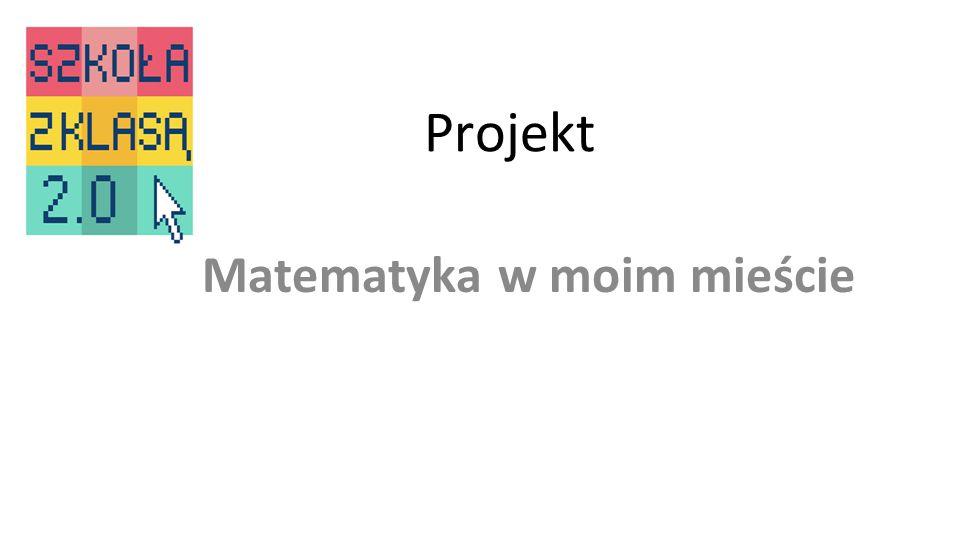 Projekt Matematyka w moim mieście