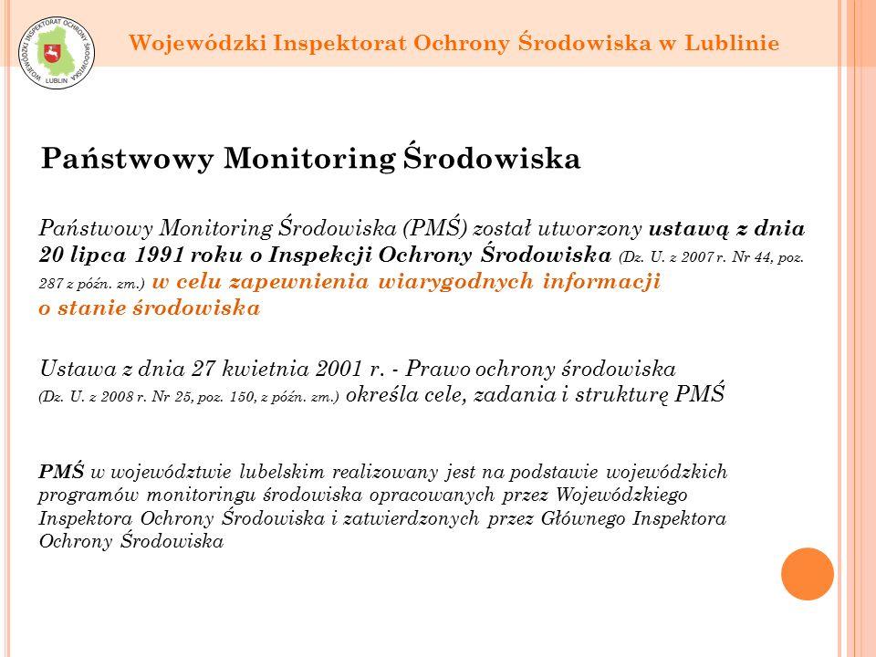 Państwowy Monitoring Środowiska Państwowy Monitoring Środowiska (PMŚ) został utworzony ustawą z dnia 20 lipca 1991 roku o Inspekcji Ochrony Środowiska (Dz.