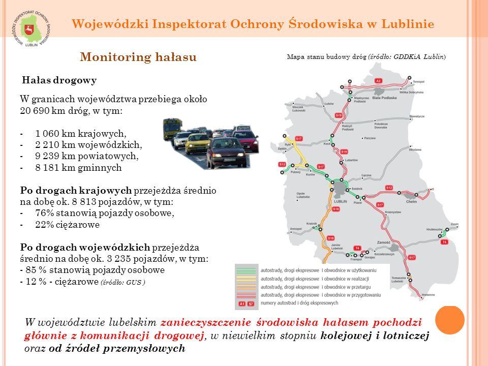 W województwie lubelskim zanieczyszczenie środowiska hałasem pochodzi głównie z komunikacji drogowej, w niewielkim stopniu kolejowej i lotniczej oraz od źródeł przemysłowych W granicach województwa przebiega około 20 690 km dróg, w tym: -1 060 km krajowych, -2 210 km wojewódzkich, -9 239 km powiatowych, -8 181 km gminnych Po drogach krajowych przejeżdża średnio na dobę ok.