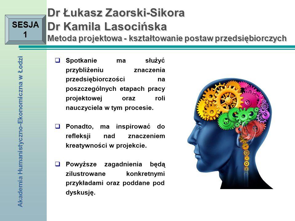 Akademia Humanistyczno-Ekonomiczna w Łodzi SESJA 2  Zainteresowania i pasje na tle innych wyznaczników kariery.