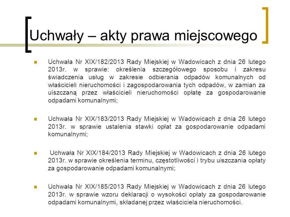 Uchwały – akty prawa miejscowego Uchwała Nr XIX/182/2013 Rady Miejskiej w Wadowicach z dnia 26 lutego 2013r. w sprawie: określenia szczegółowego sposo