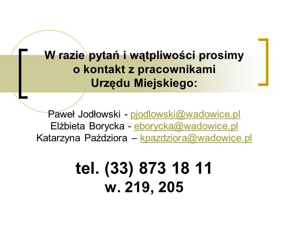 W razie pytań i wątpliwości prosimy o kontakt z pracownikami Urzędu Miejskiego: Paweł Jodłowski - pjodlowski@wadowice.pl Elżbieta Borycka - eborycka@w