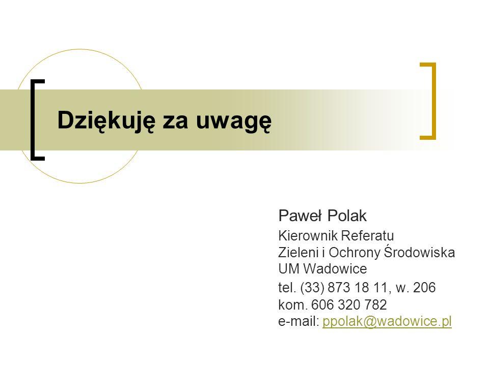 Paweł Polak Kierownik Referatu Zieleni i Ochrony Środowiska UM Wadowice tel. (33) 873 18 11, w. 206 kom. 606 320 782 e-mail: ppolak@wadowice.plppolak@