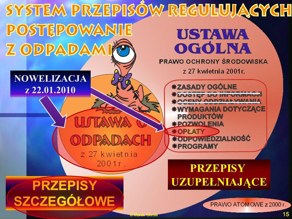 PRZEPISY SZCZEGÓŁOWE PRZEPISY UZUPEŁNIAJĄCE 15 © Marek Górski NOWELIZACJA z 22.01.2010