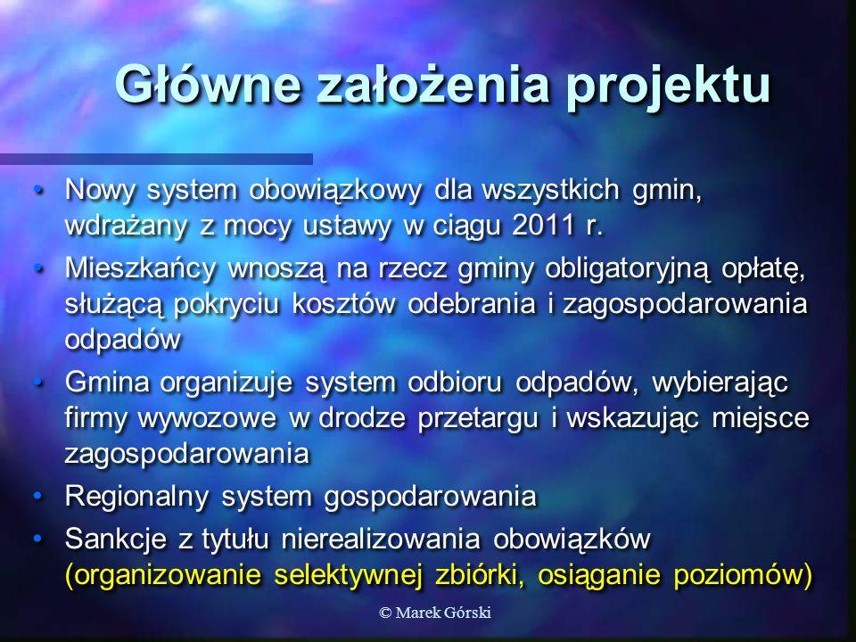 Główne założenia projektu Nowy system obowiązkowy dla wszystkich gmin, wdrażany z mocy ustawy w ciągu 2011 r.