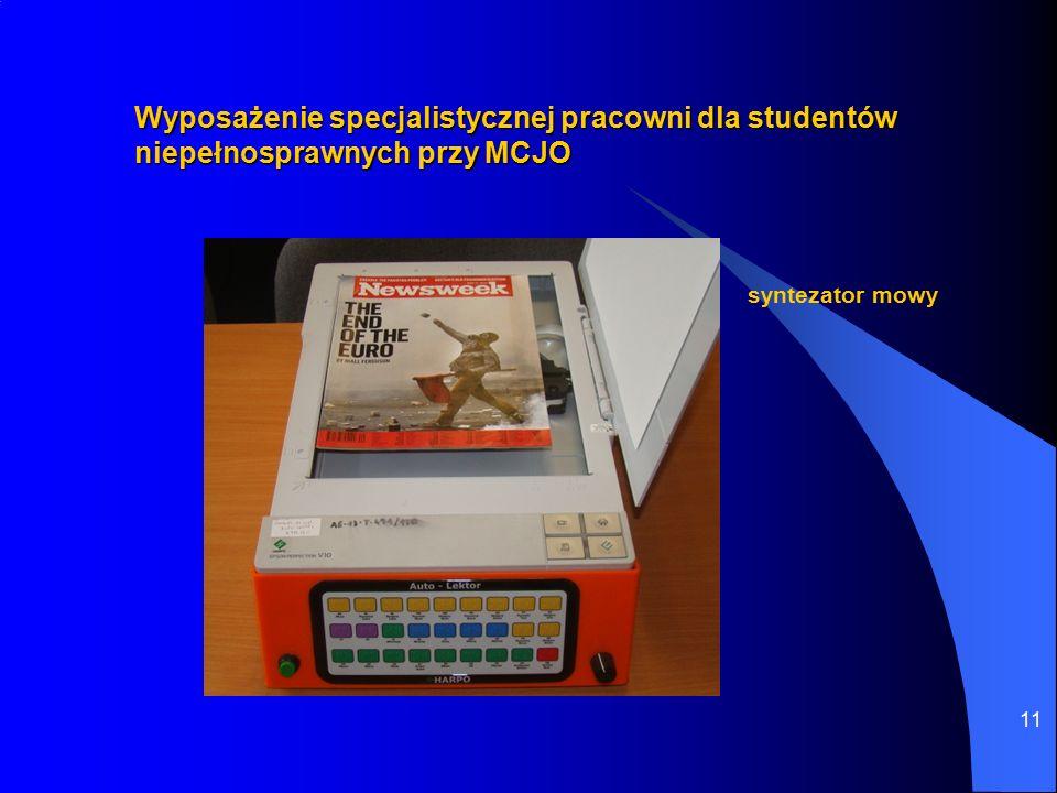 11 Wyposażenie specjalistycznej pracowni dla studentów niepełnosprawnych przy MCJO syntezator mowy