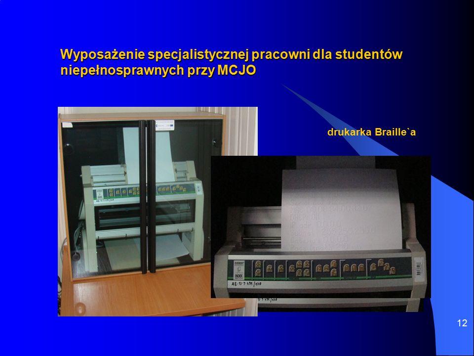 12 Wyposażenie specjalistycznej pracowni dla studentów niepełnosprawnych przy MCJO drukarka Braille`a