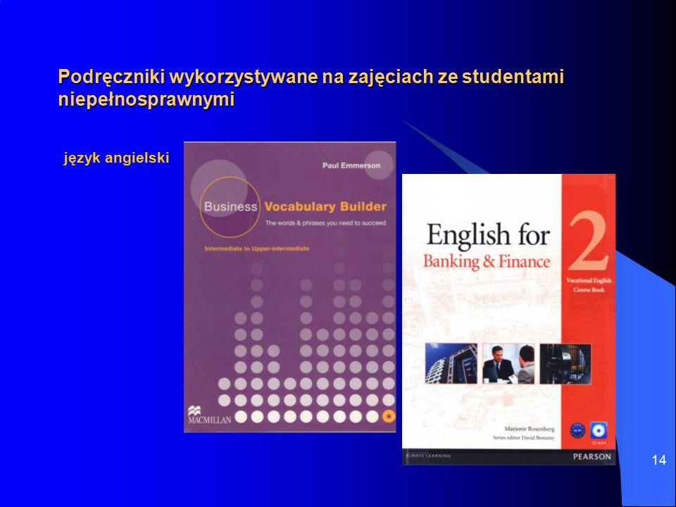 14 Podręczniki wykorzystywane na zajęciach ze studentami niepełnosprawnymi język angielski