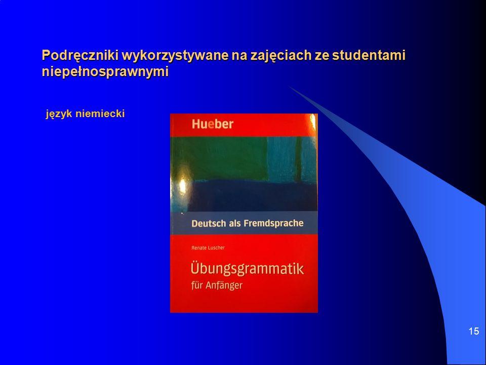 15 Podręczniki wykorzystywane na zajęciach ze studentami niepełnosprawnymi język niemiecki