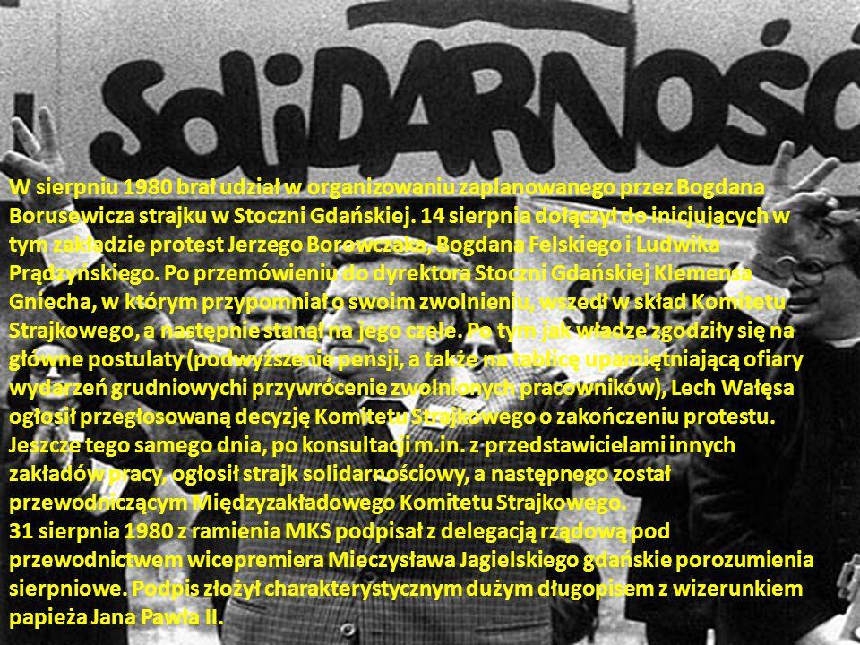W sierpniu 1980 brał udział w organizowaniu zaplanowanego przez Bogdana Borusewicza strajku w Stoczni Gdańskiej.