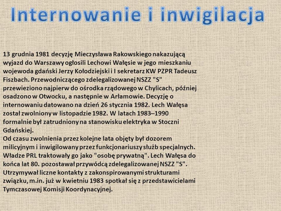 13 grudnia 1981 decyzję Mieczysława Rakowskiego nakazującą wyjazd do Warszawy ogłosili Lechowi Wałęsie w jego mieszkaniu wojewoda gdański Jerzy Kołodziejski i I sekretarz KW PZPR Tadeusz Fiszbach.
