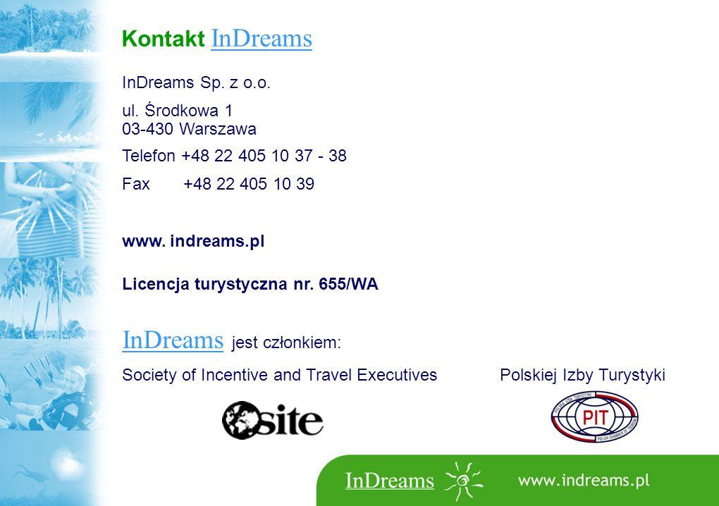 Kontakt InDreams InDreams Sp. z o.o. ul. Środkowa 1 03-430 Warszawa Telefon +48 22 405 10 37 - 38 Fax +48 22 405 10 39 www. indreams.pl Licencja turys