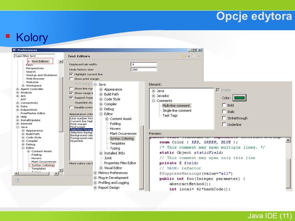 Java IDE (11) Opcje edytora ▪ Kolory