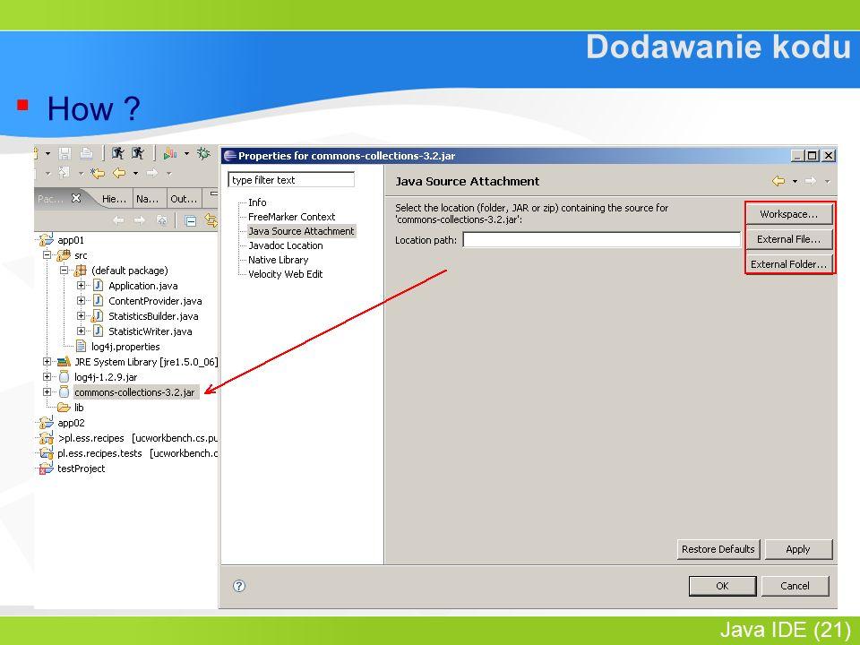 Java IDE (21) Dodawanie kodu ▪ How